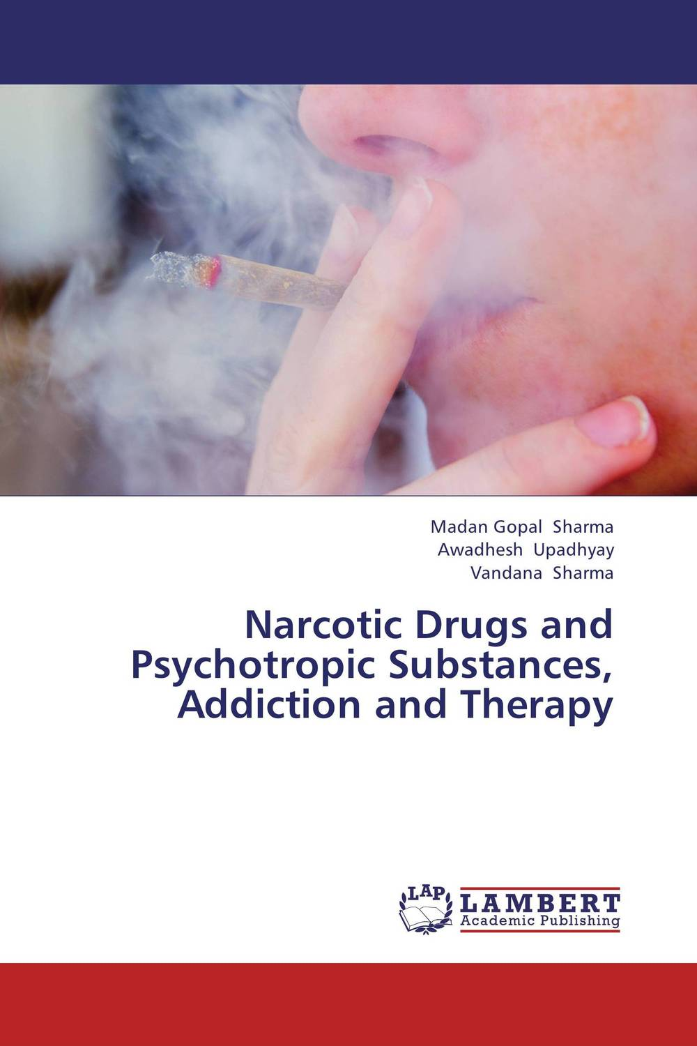 Narcotic Drugs and Psychotropic Substances, Addiction and Therapy