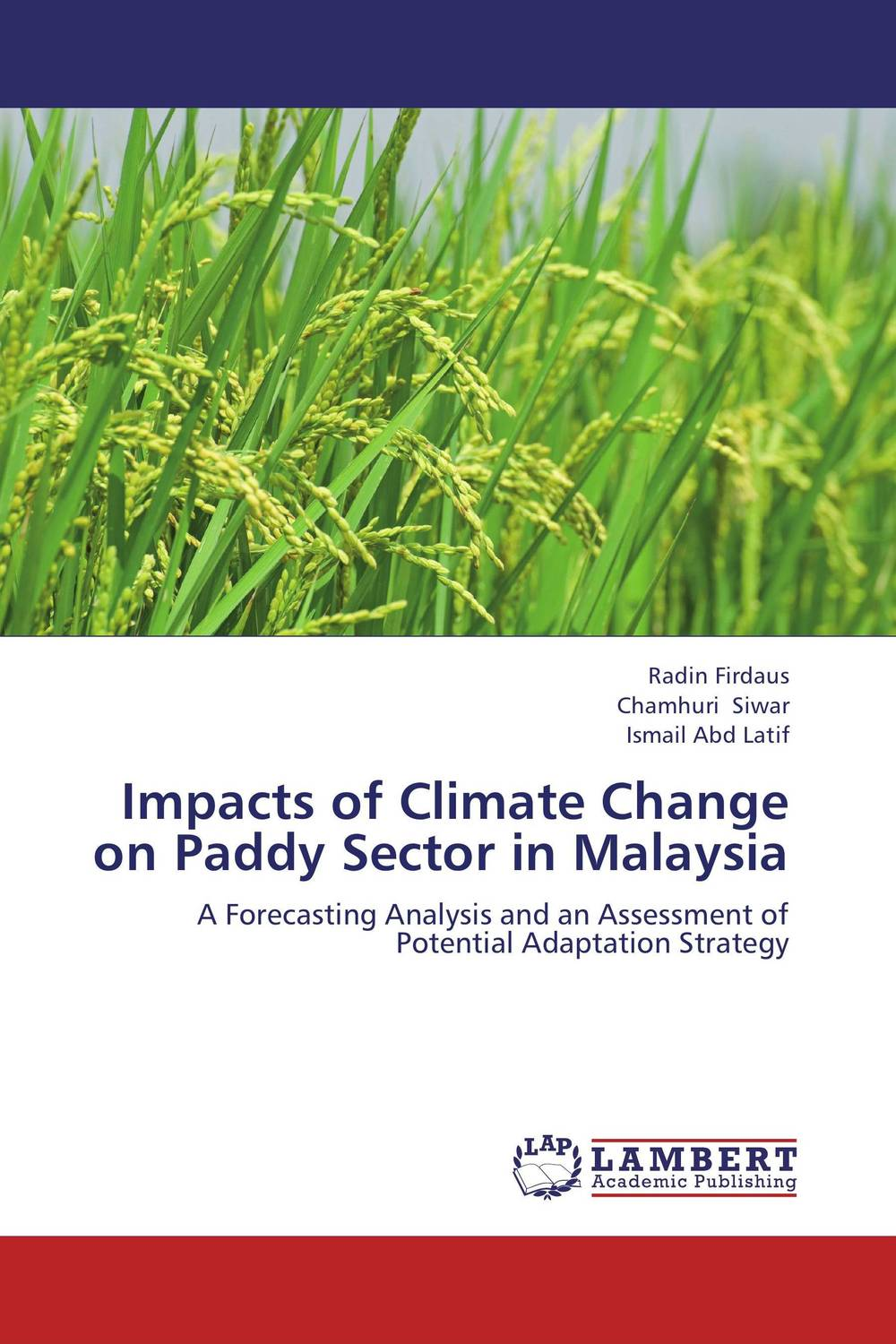 Impacts of Climate Change on Paddy Sector in Malaysia a critical analysis of legal framework on climate change