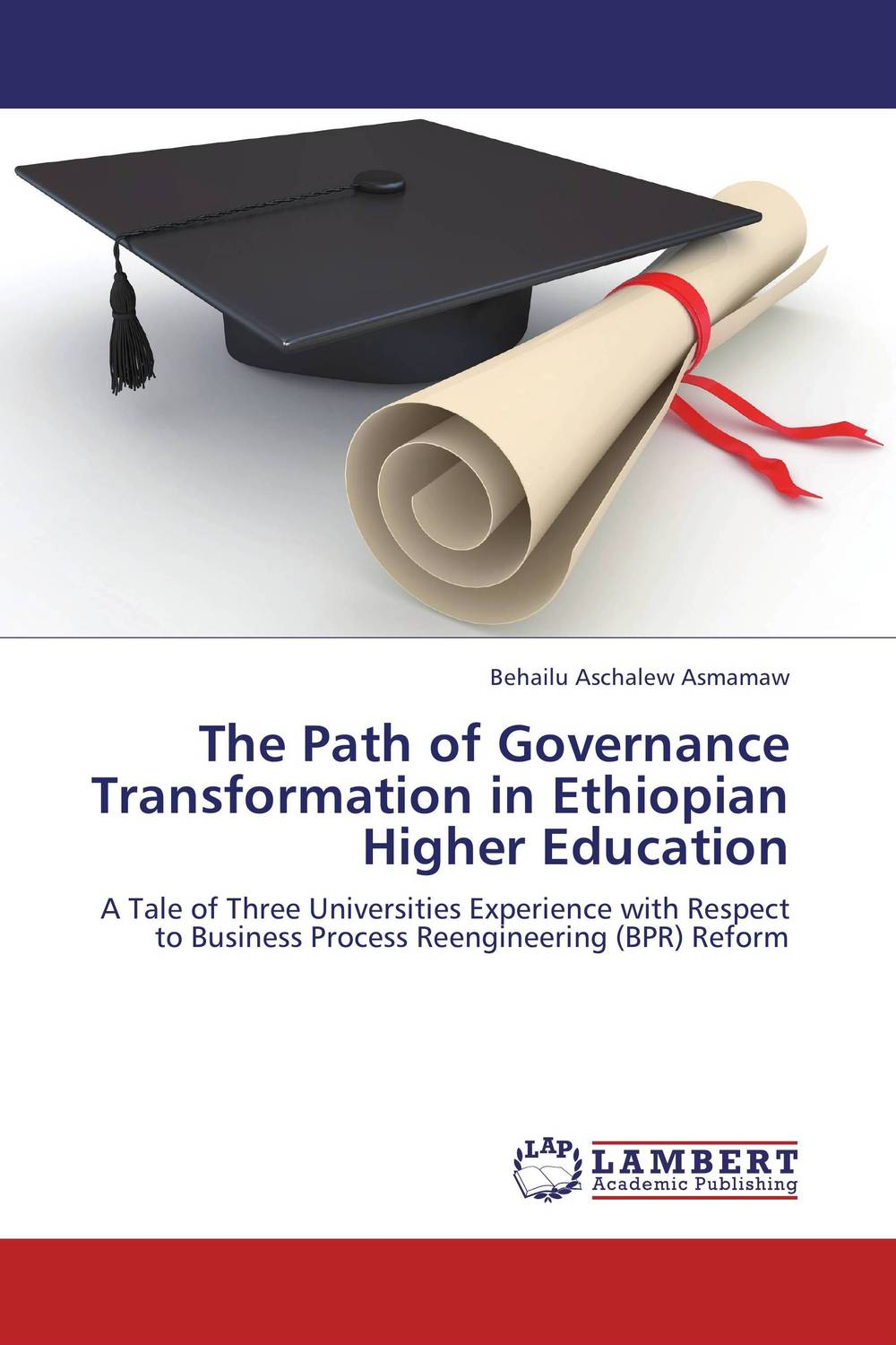 The Path of Governance Transformation in Ethiopian Higher Education a conscientious thought on worldwide latest governance system