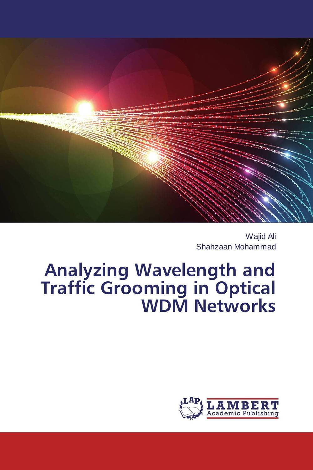 Analyzing Wavelength and Traffic Grooming in Optical WDM Networks kamaljeet kaur and gursimranjit singh crtp performance for voip traffic over ieee 802 11