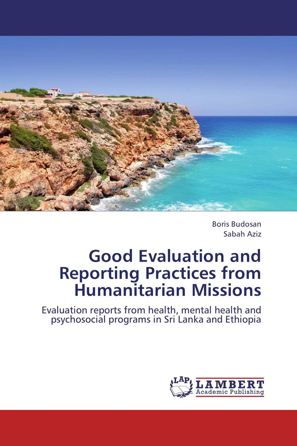 Good Evaluation and Reporting Practices from Humanitarian Missions evaluation of the internal control practices
