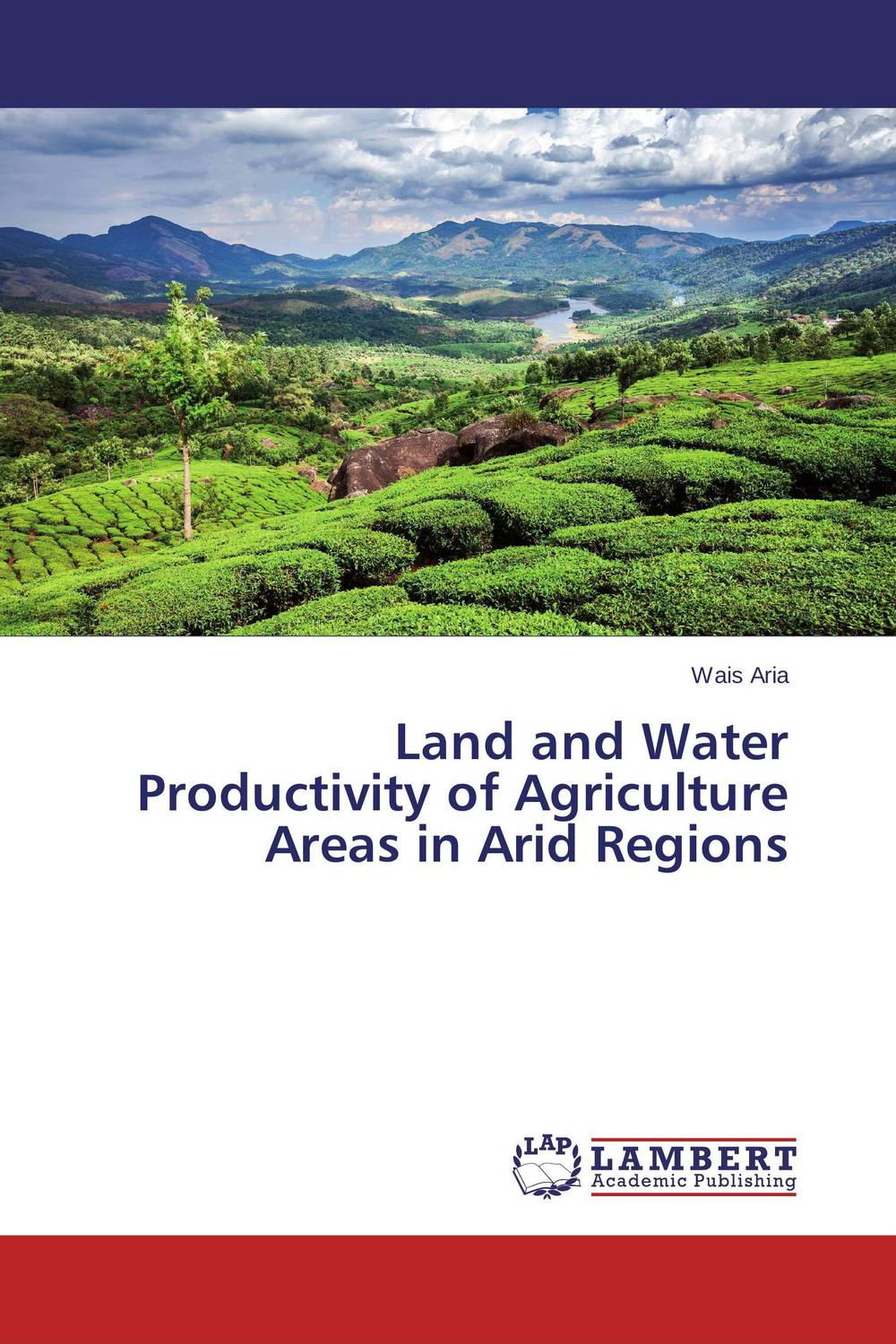 Land and Water Productivity of Agriculture Areas in Arid Regions farm level adoption of water system innovations in semi arid areas