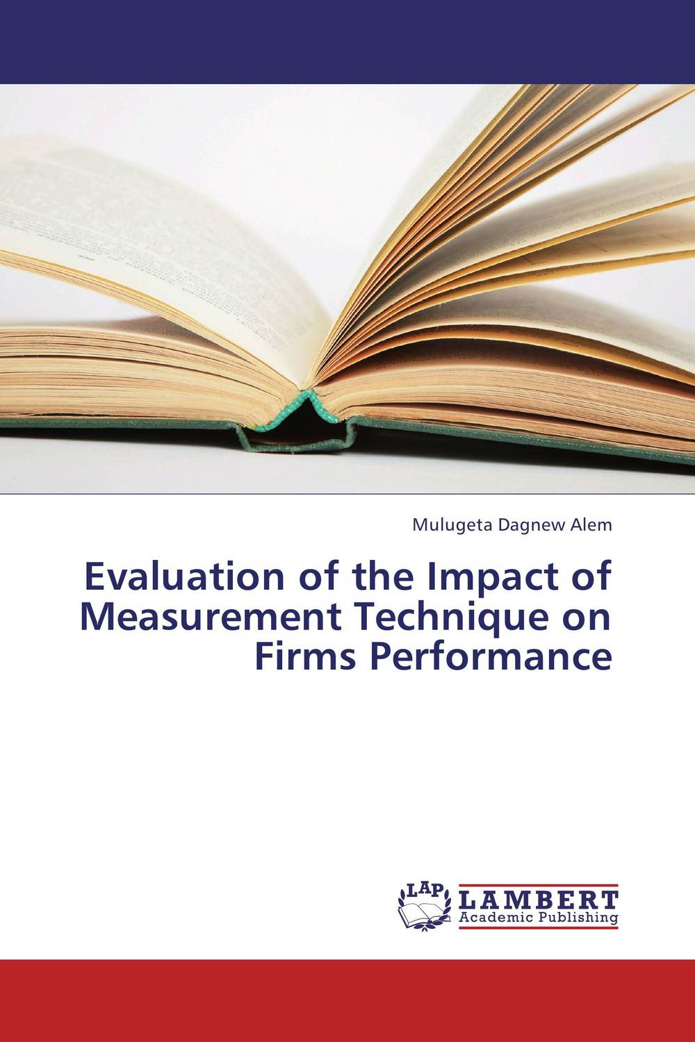 Evaluation of the Impact of Measurement Technique on Firms Performance evaluation of the internal control practices