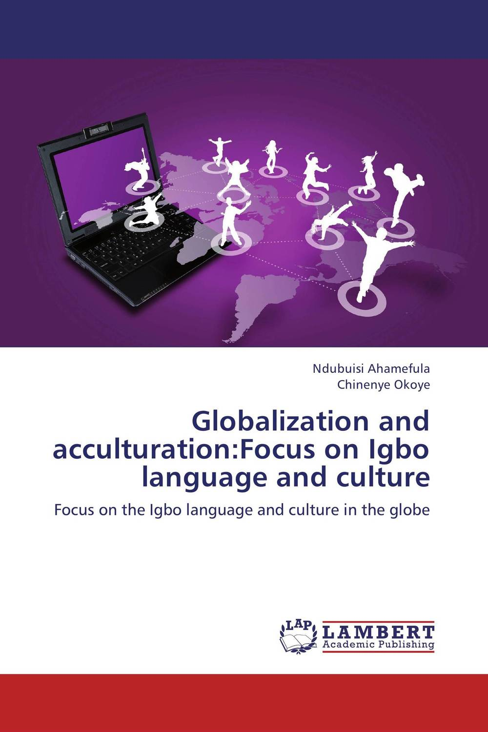 Globalization and acculturation:Focus on Igbo language and culture