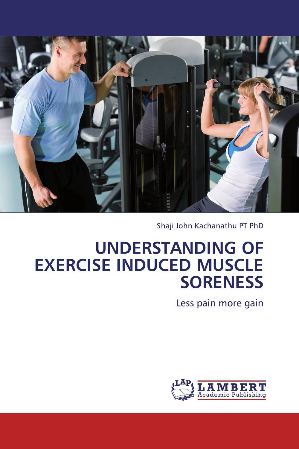 Understanding of exercise induced muscle soreness