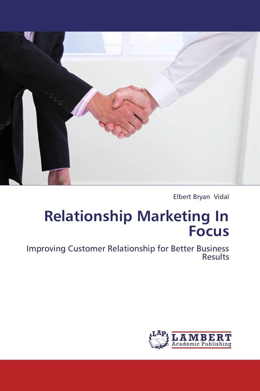 Relationship Marketing In Focus exploring hospitality sector through relationship marketing