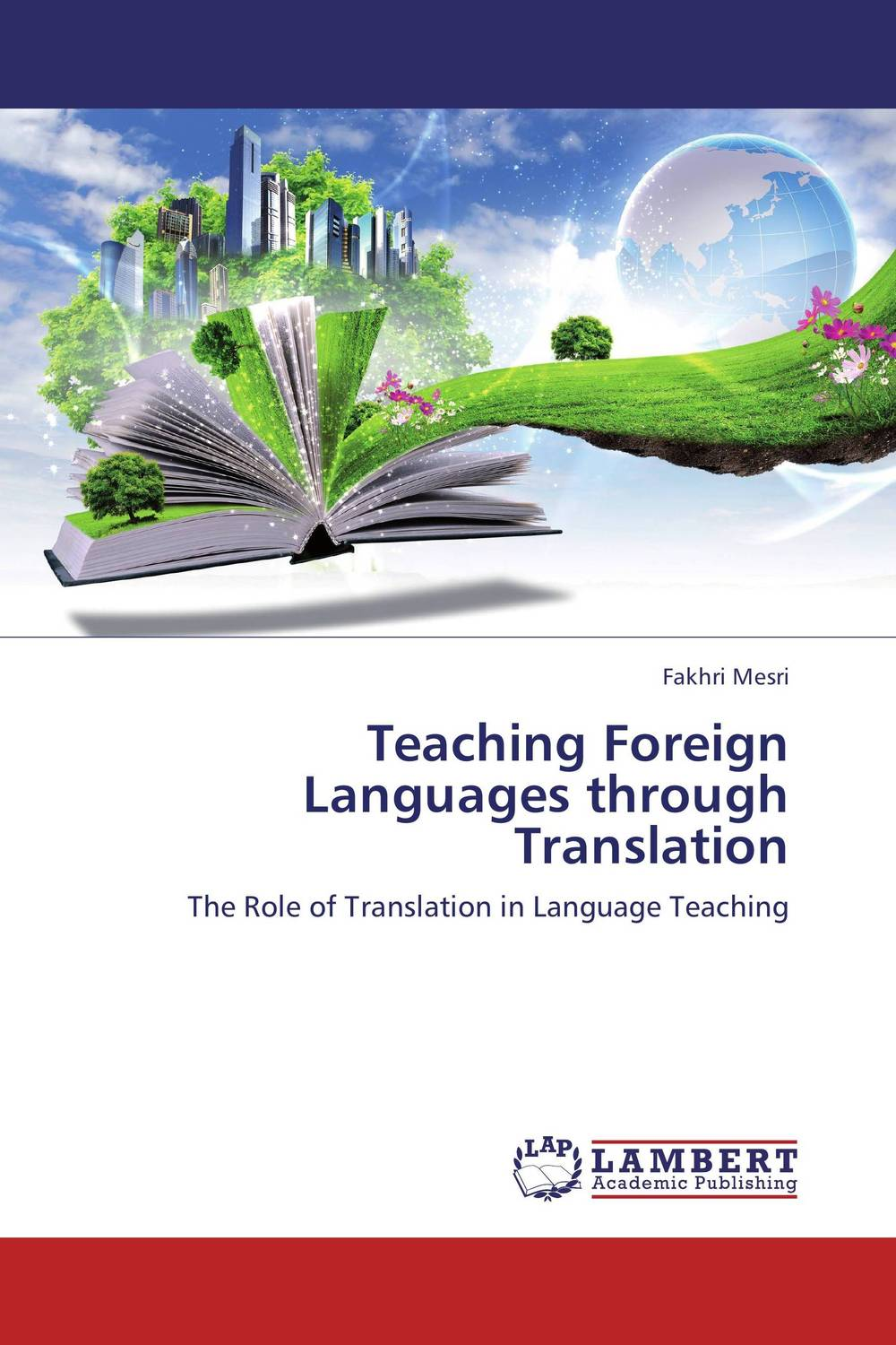 Teaching Foreign Languages through Translation the use of song lyrics in teaching english tenses