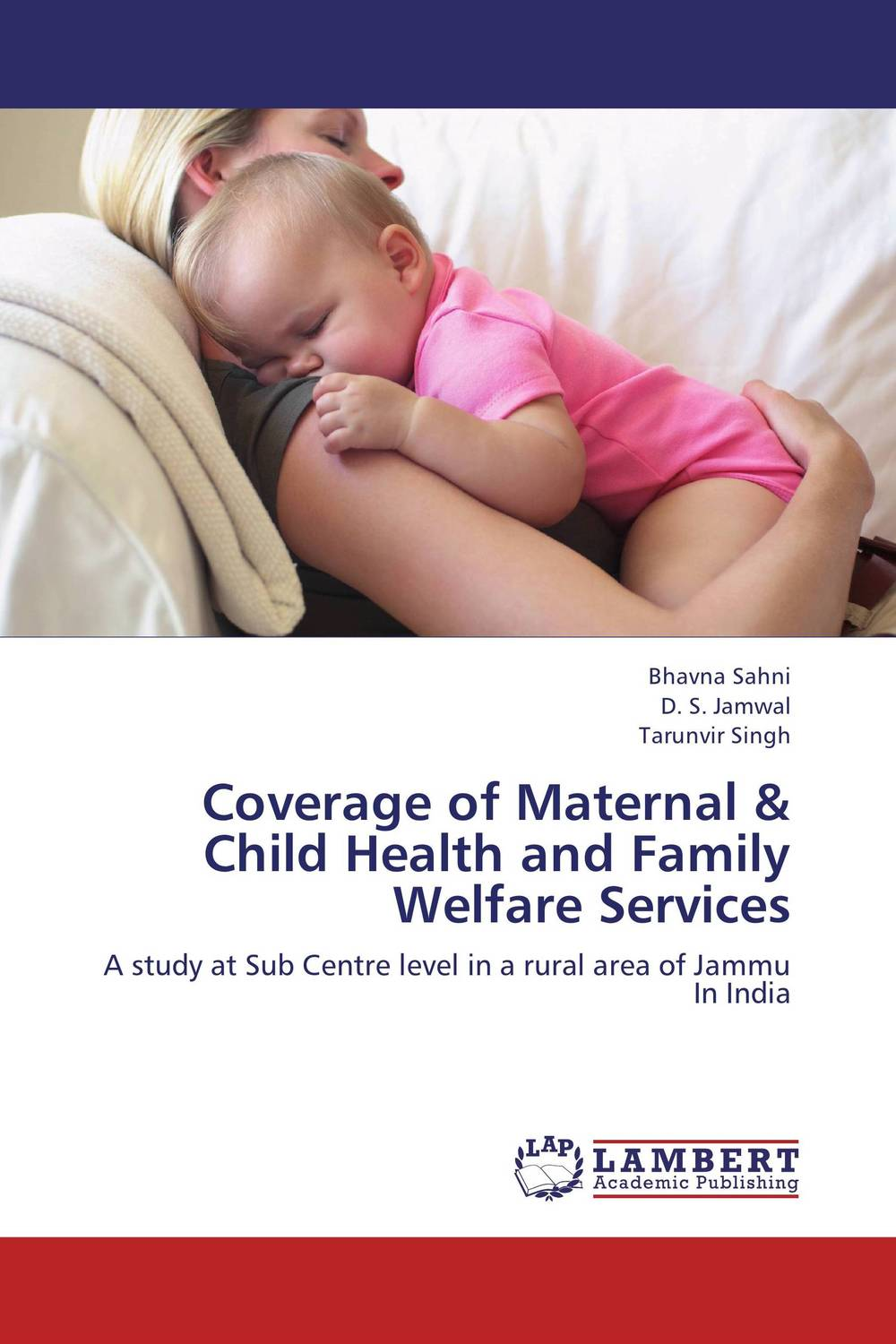 Coverage of Maternal & Child Health and Family Welfare Services