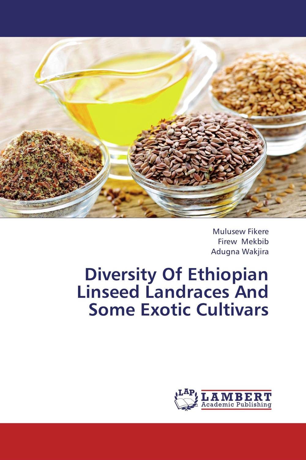 Diversity Of Ethiopian Linseed Landraces And Some Exotic Cultivars genetic diversity in linseed
