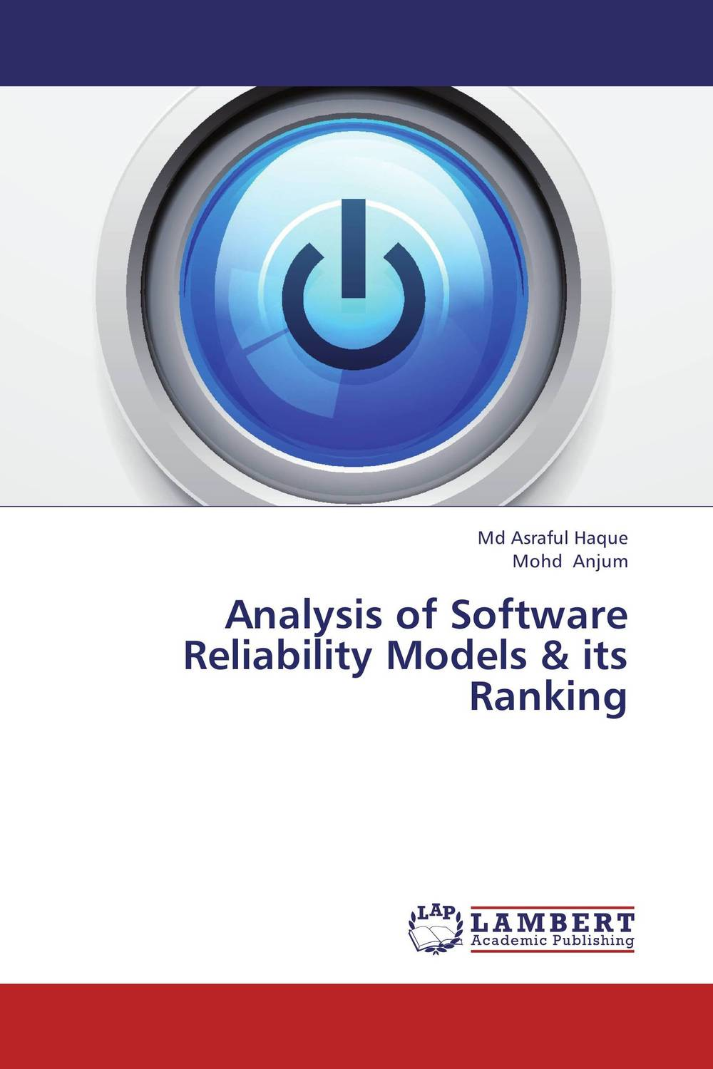 Analysis of Software Reliability Models & its Ranking kapil sharma and r k garg software reliability modeling and selection