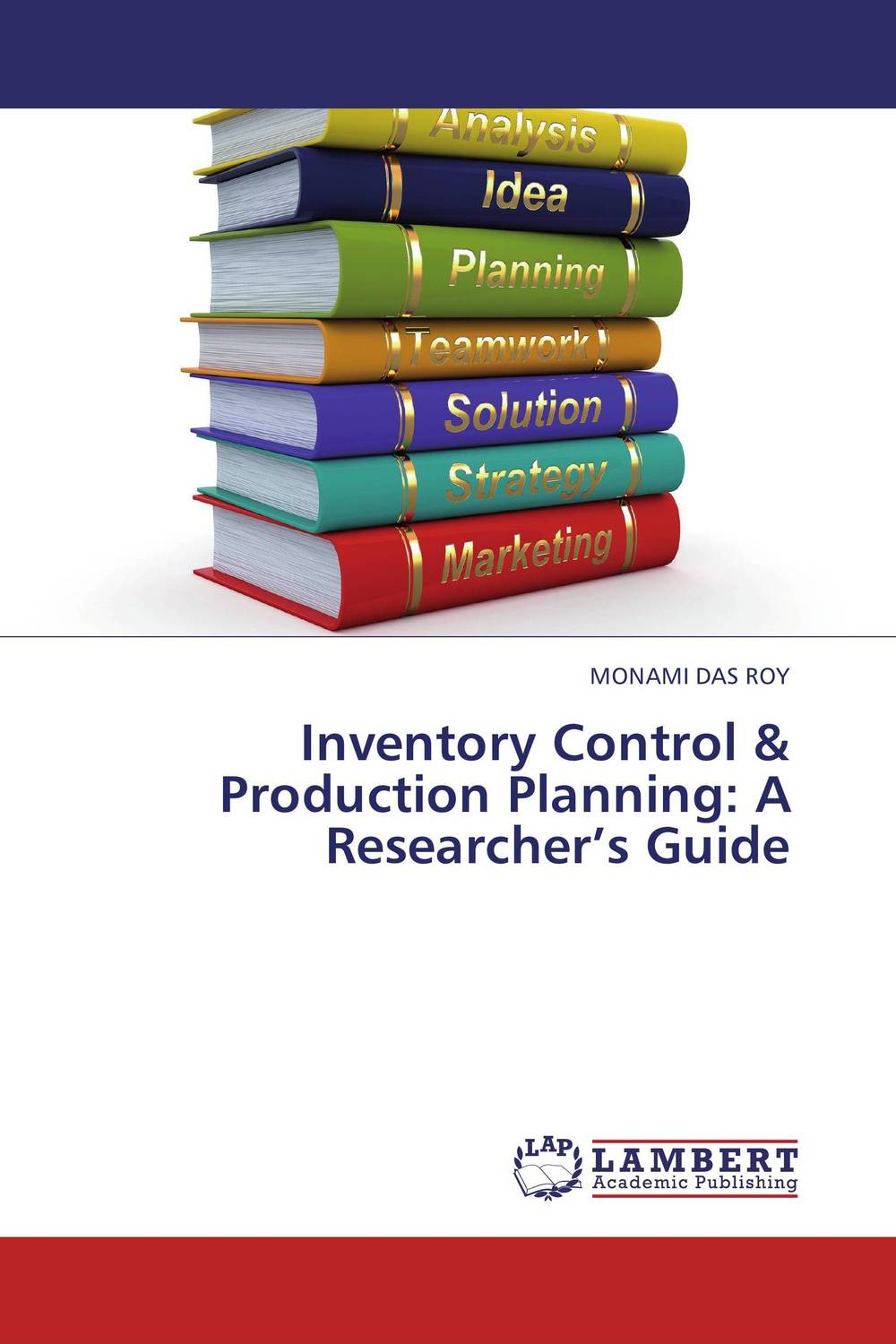 Inventory Control & Production Planning: A Researcher's Guide robert davis a demand driven inventory optimization and replenishment creating a more efficient supply chain