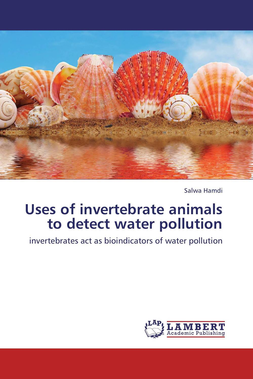 Uses of invertebrate animals to detect water pollution ethnomedicinal uses of animals in india with reference to asthma