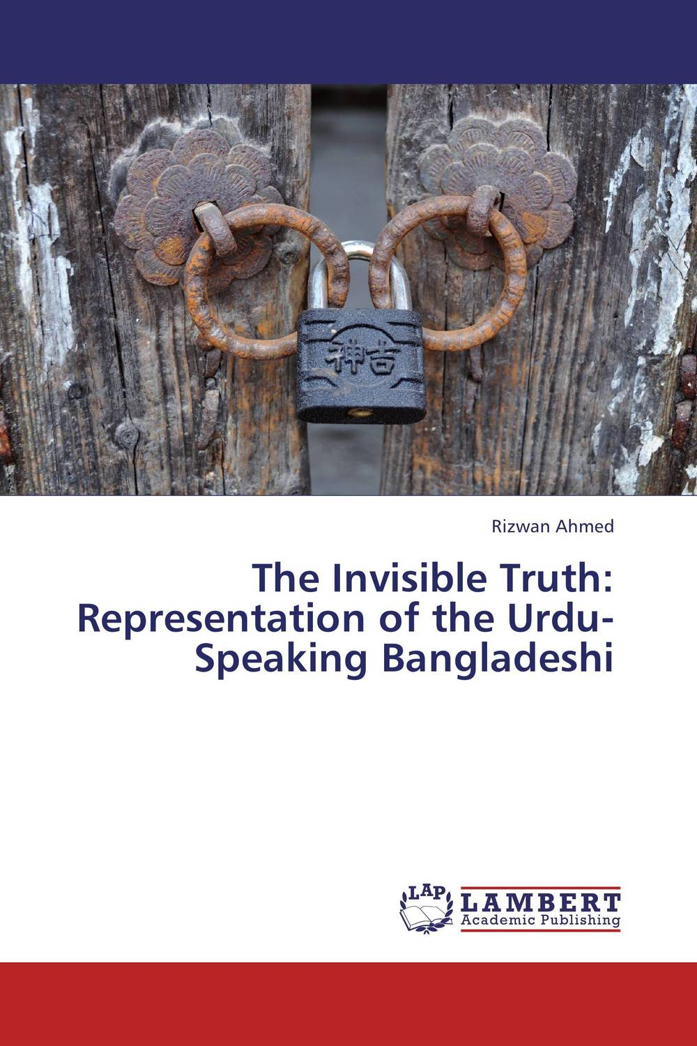 The Invisible Truth: Representation of the Urdu-Speaking Bangladeshi a climate of fear