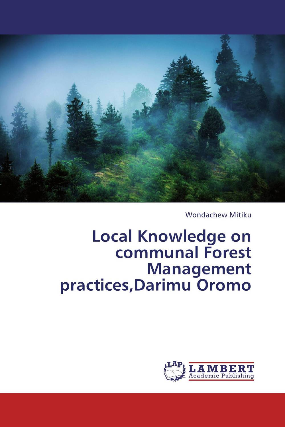 Local Knowledge on communal Forest Management practices,Darimu Oromo knowledge management – classic