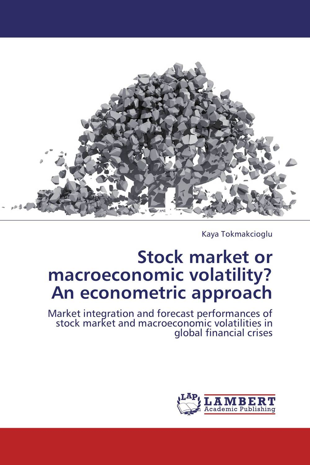 Stock market or macroeconomic volatility? An econometric approach купить