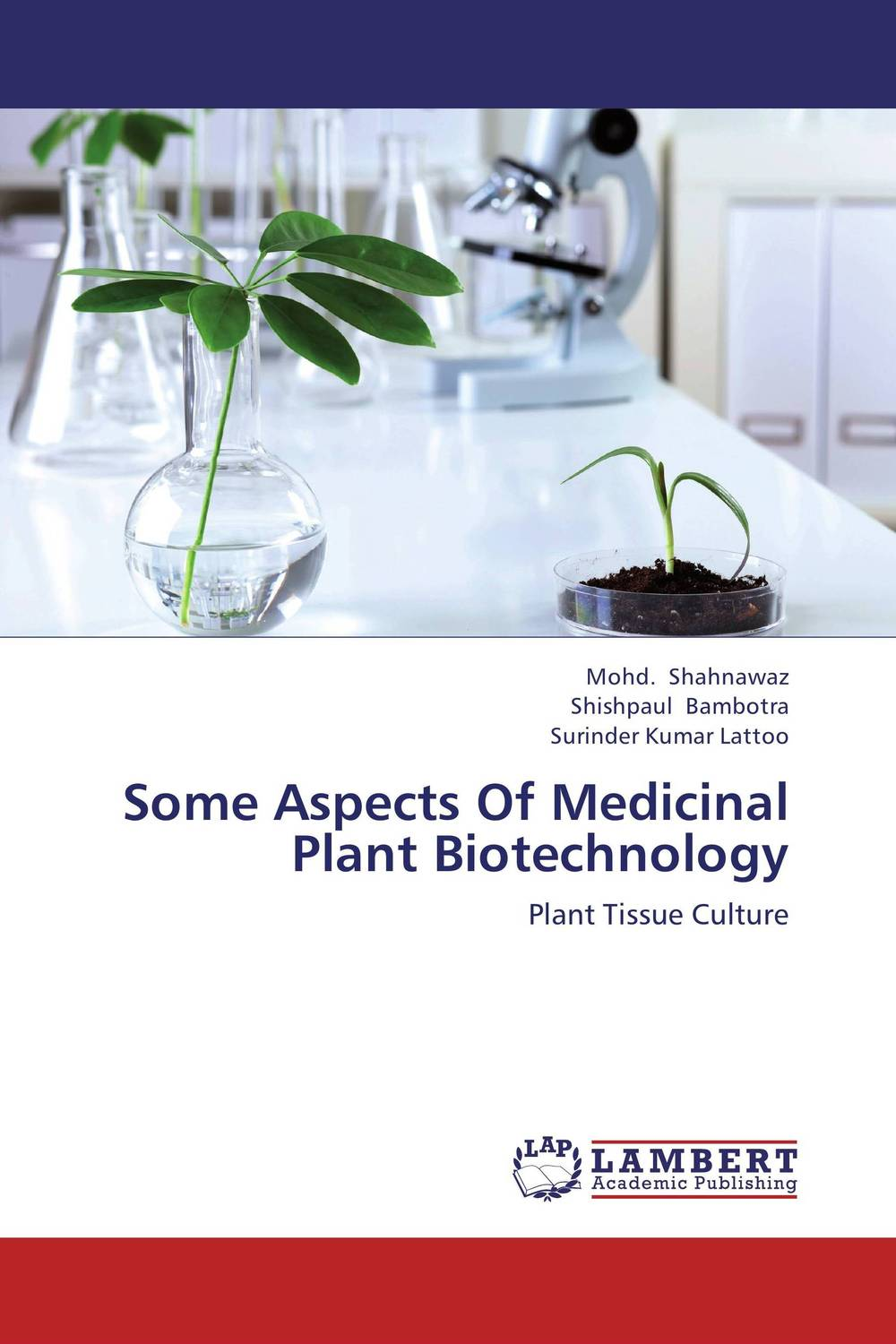 Some Aspects Of Medicinal Plant Biotechnology studies on two medicinally important plants