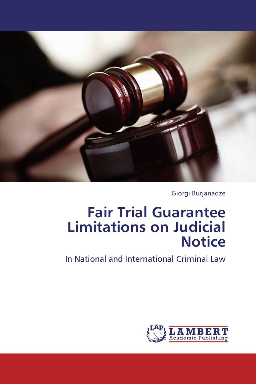 Fair Trial Guarantee Limitations on Judicial Notice