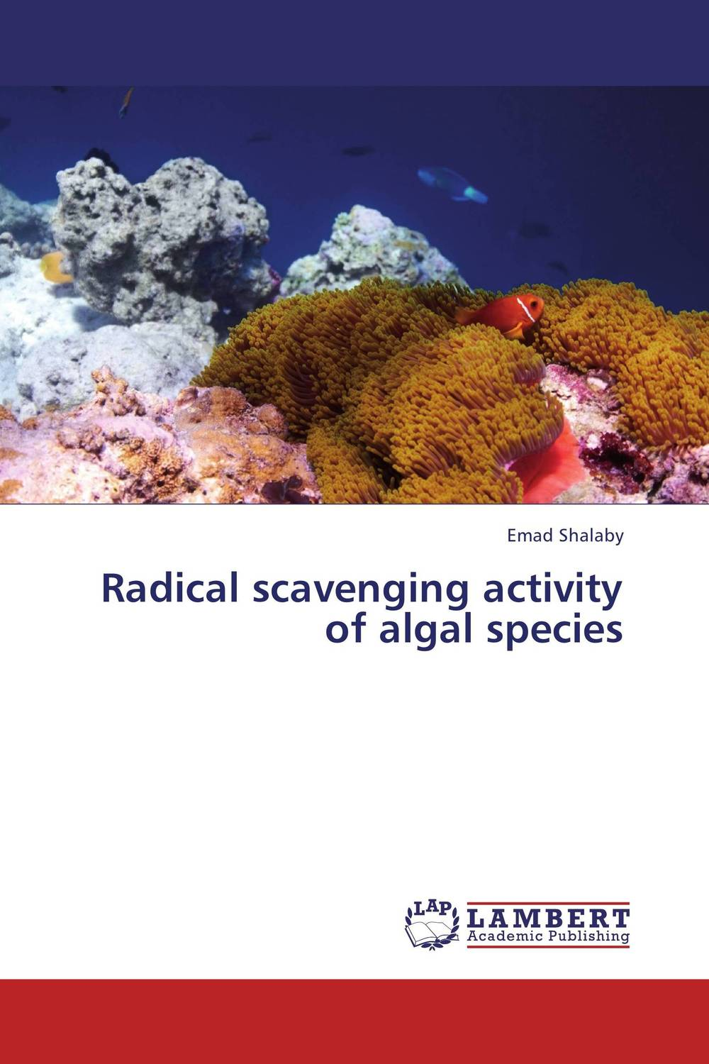 Radical scavenging activity of algal species michael silaev the kinetic investigation of the free radical addition