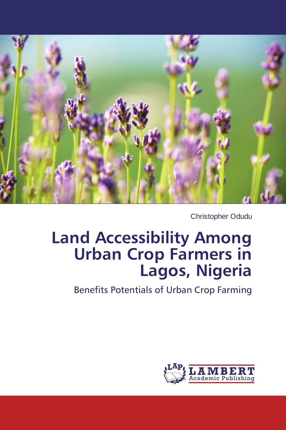 Land Accessibility Among Urban Crop Farmers in Lagos, Nigeria cold storage accessibility and agricultural production by smallholders