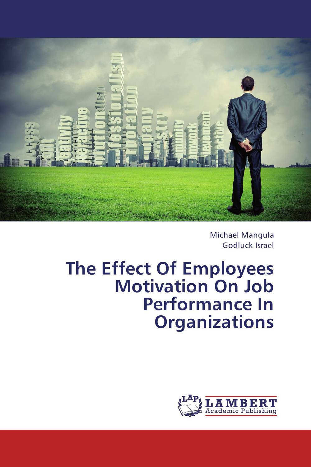 The Effect Of Employees Motivation On Job Performance In Organizations mick johnson motivation is at
