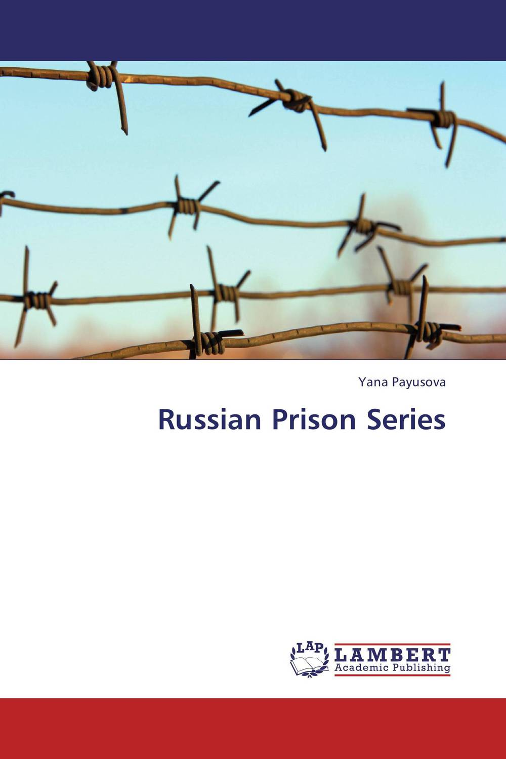 Russian Prison Series фотоальбом the conquest yakov khalip heir to the russian avant garde