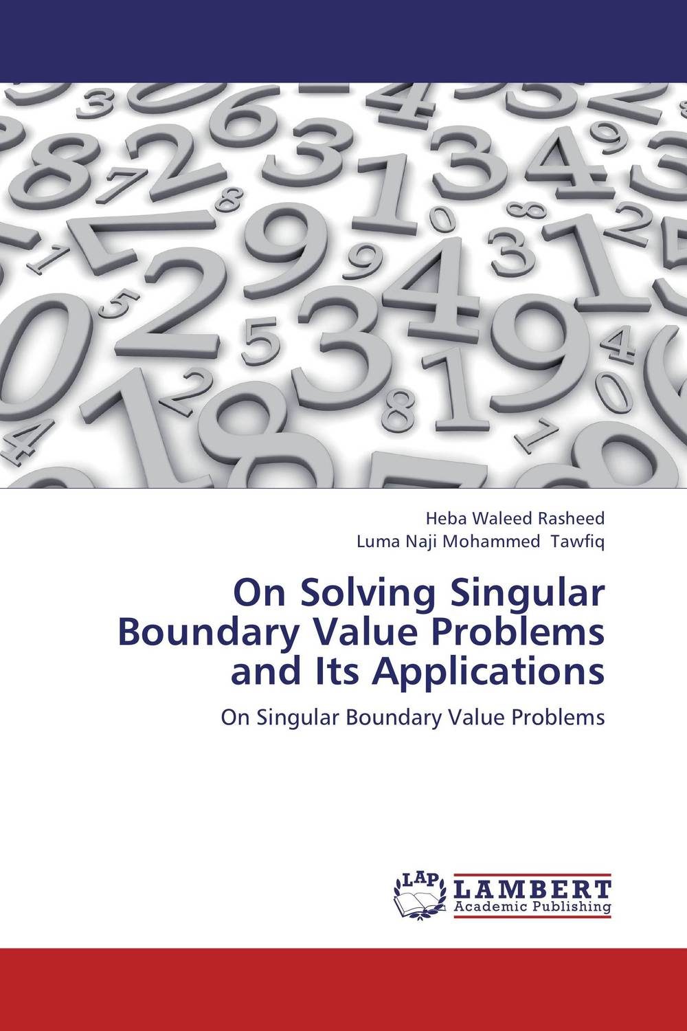 On Solving Singular Boundary Value Problems and Its Applications heba awad abd alrazak and luma naji mohammed tawfiq on initial value problems and its applications