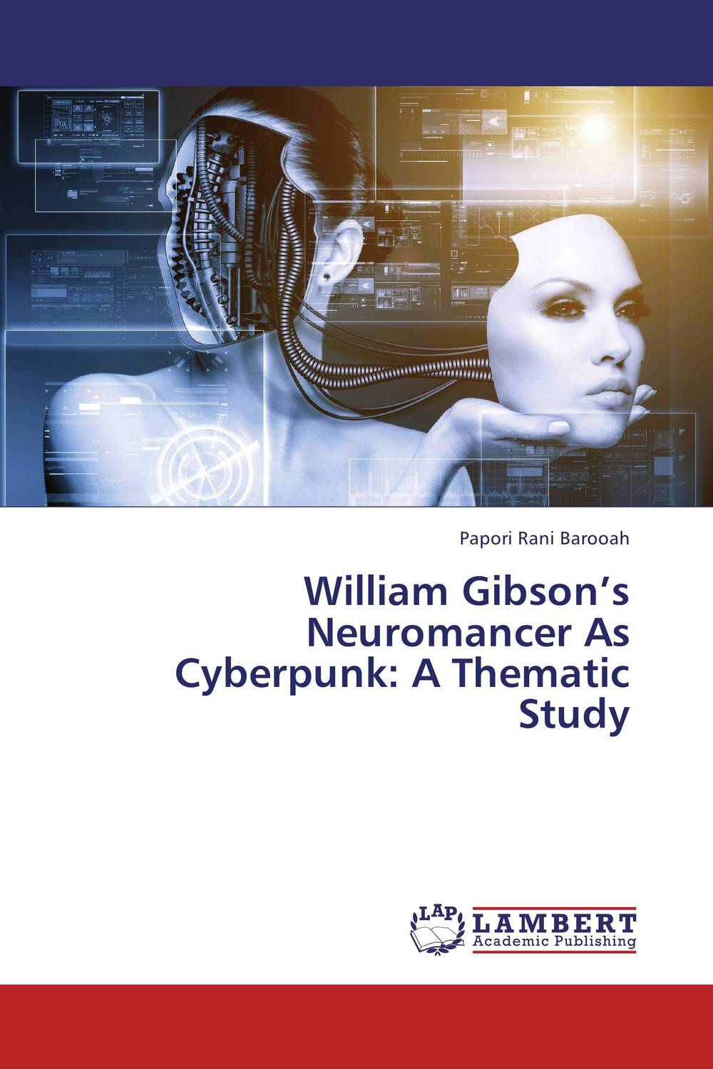 William Gibson's Neuromancer As Cyberpunk: A Thematic Study j newell philip a new harmony the spirit the earth and the human soul