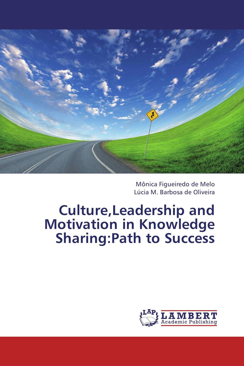 Culture,Leadership and Motivation in Knowledge Sharing:Path to Success