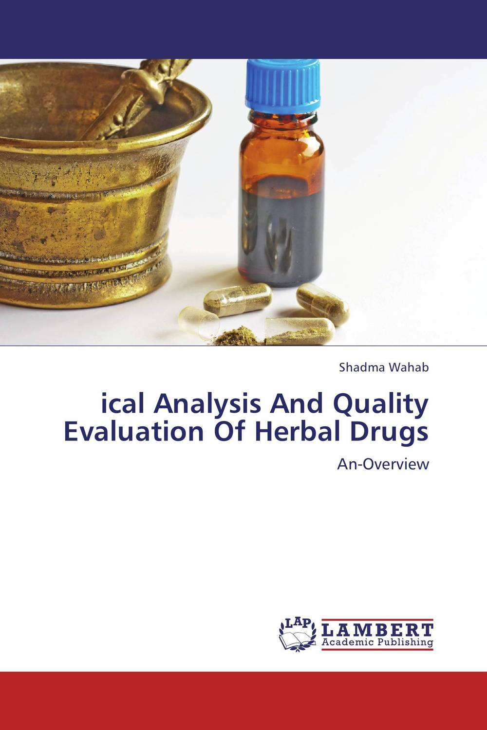 ical Analysis And Quality Evaluation Of Herbal Drugs md rabiul islam s m ibrahim sumon and farhana lipi phytochemical evaluation of leaves of cymbopogan citratus