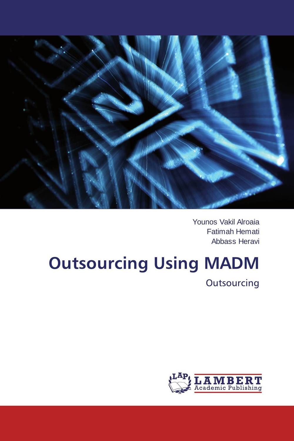 Outsourcing Using MADM asad ullah alam and siffat ullah khan knowledge sharing management in software outsourcing projects
