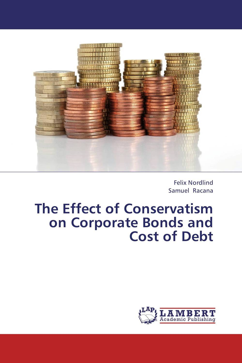 The Effect of Conservatism on Corporate Bonds and Cost of Debt dysfunctions in accounting and the role of corporate lobbying