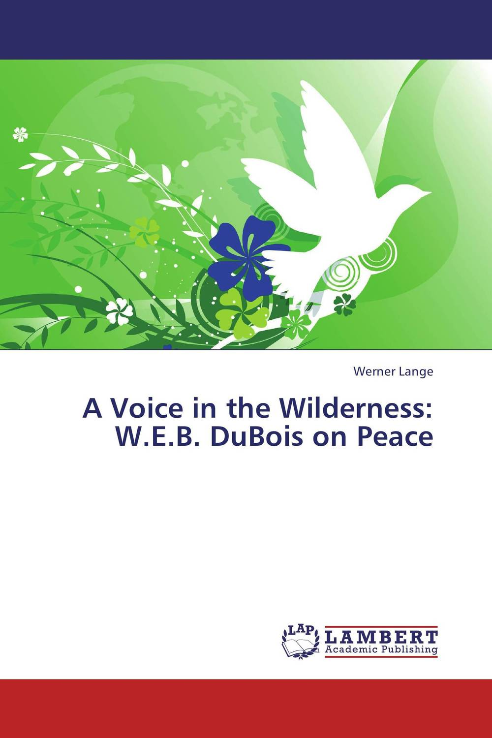 A Voice in the Wilderness:  W.E.B. DuBois on Peace nobis nobis 152461