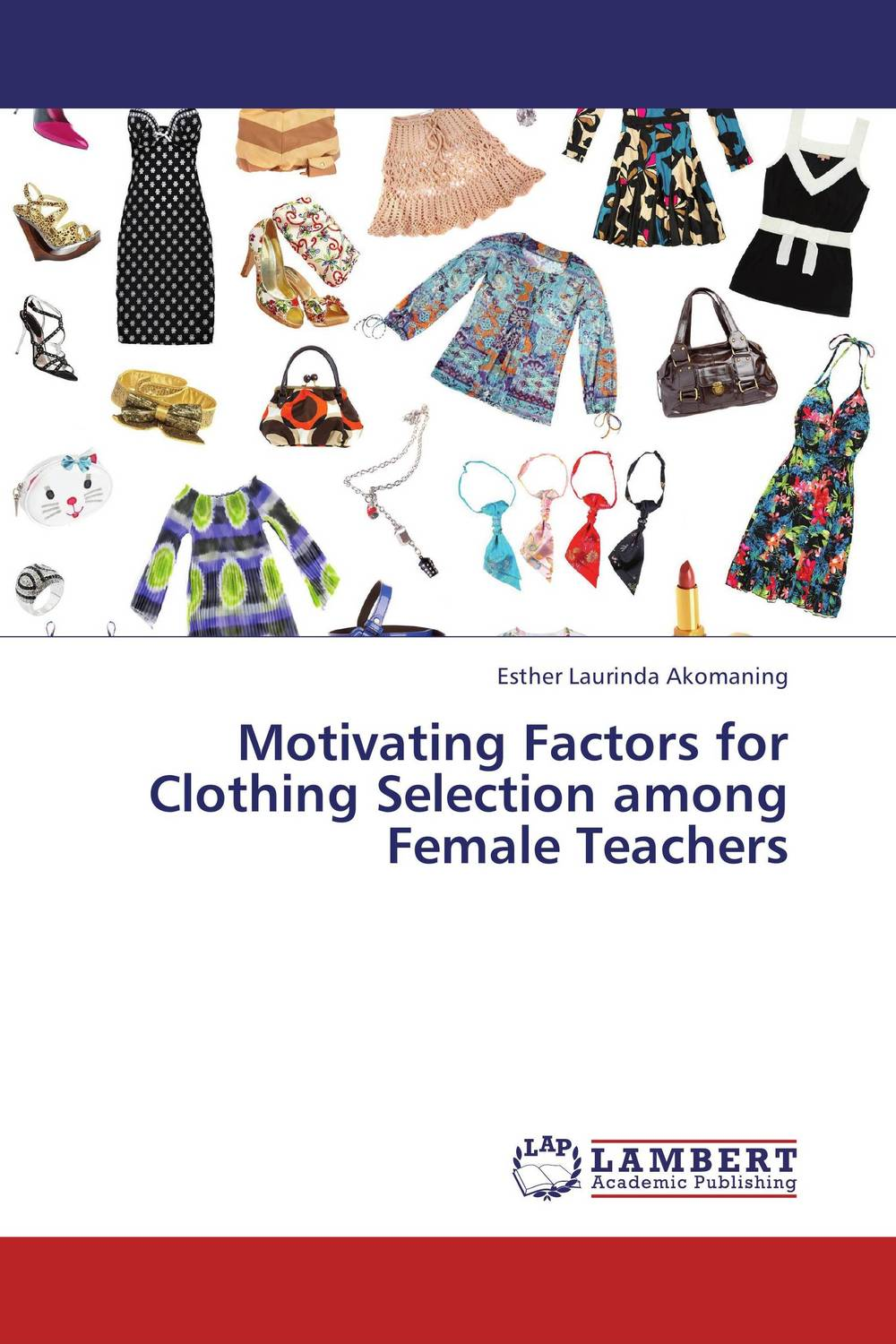 Motivating Factors for Clothing Selection among Female Teachers prostate screening motivating factors and barriers
