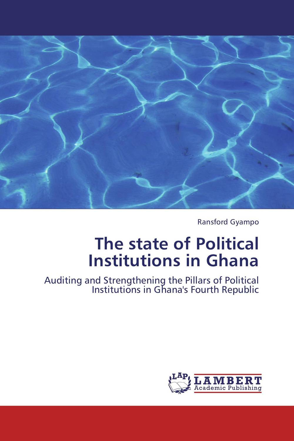 The state of Political Institutions in Ghana the harmattan dust in ghana
