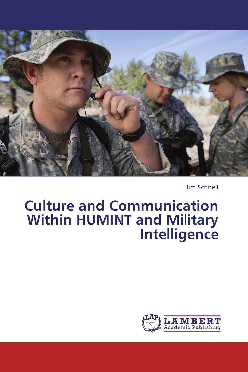 Culture and Communication Within HUMINT and Military Intelligence practitioner s guide to assessing intelligence and achievement