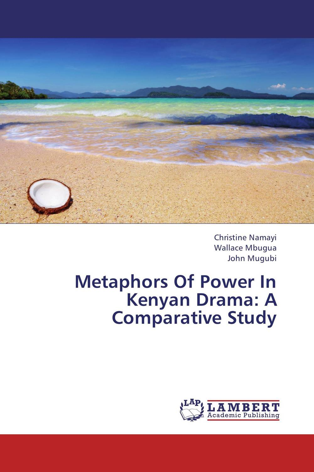 Metaphors Of Power In Kenyan Drama: A Comparative Study