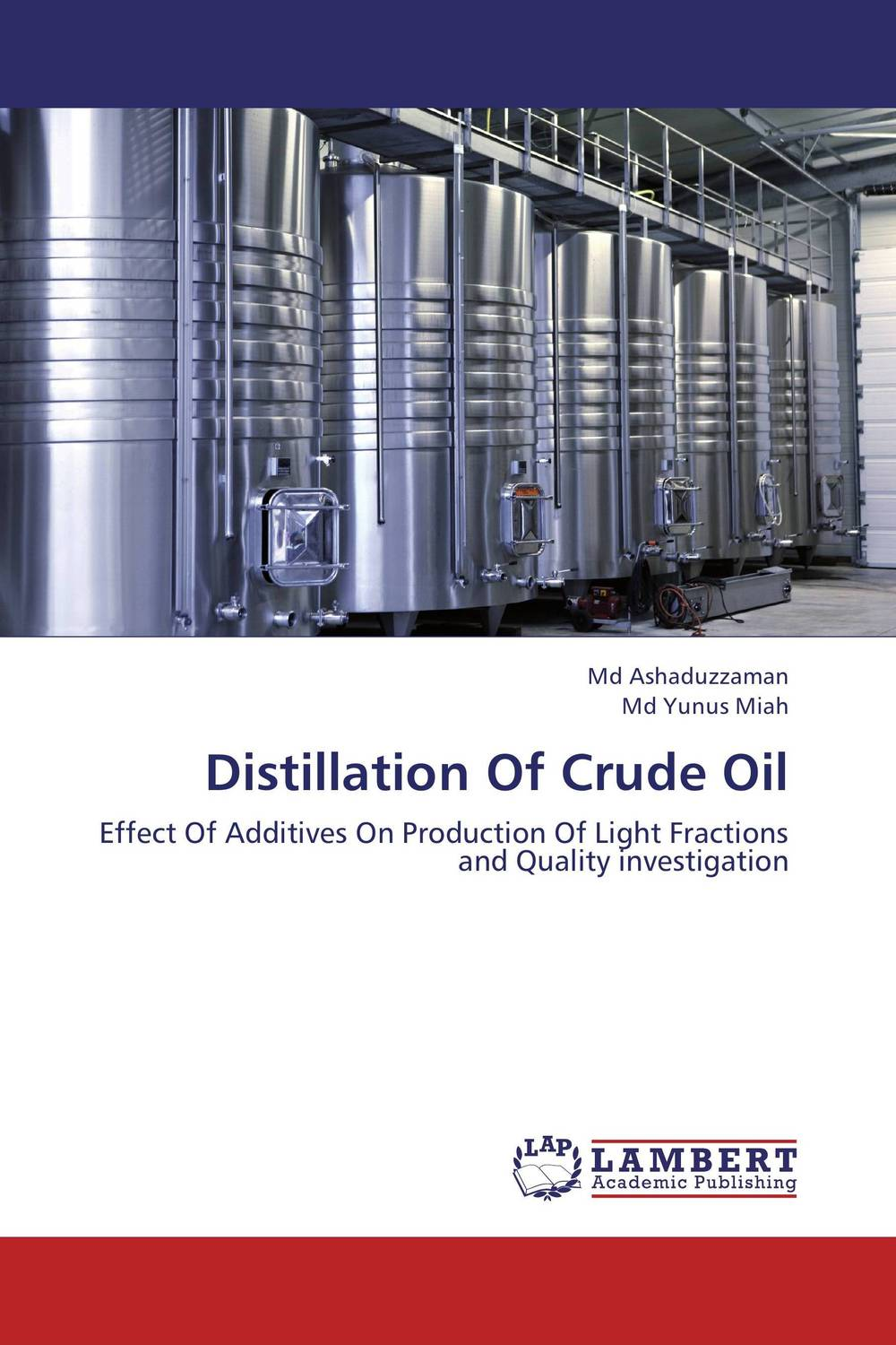 Distillation Of Crude Oil md ashaduzzaman and md yunus miah distillation of crude oil