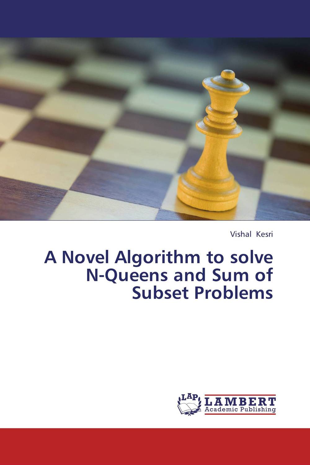 A Novel Algorithm to solve N-Queens and Sum of Subset Problems the lonely polygamist – a novel