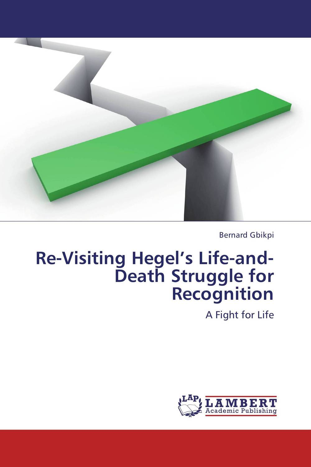 Re-Visiting Hegel's Life-and-Death Struggle for Recognition