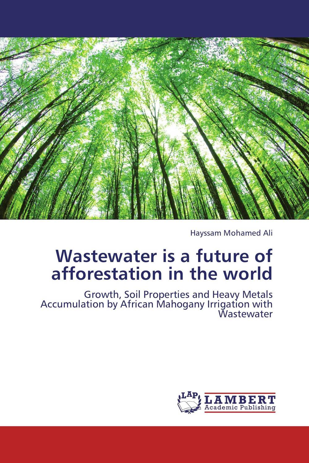 Wastewater is a future of afforestation in the world marwan a ibrahim effect of heavy metals on haematological and testicular functions