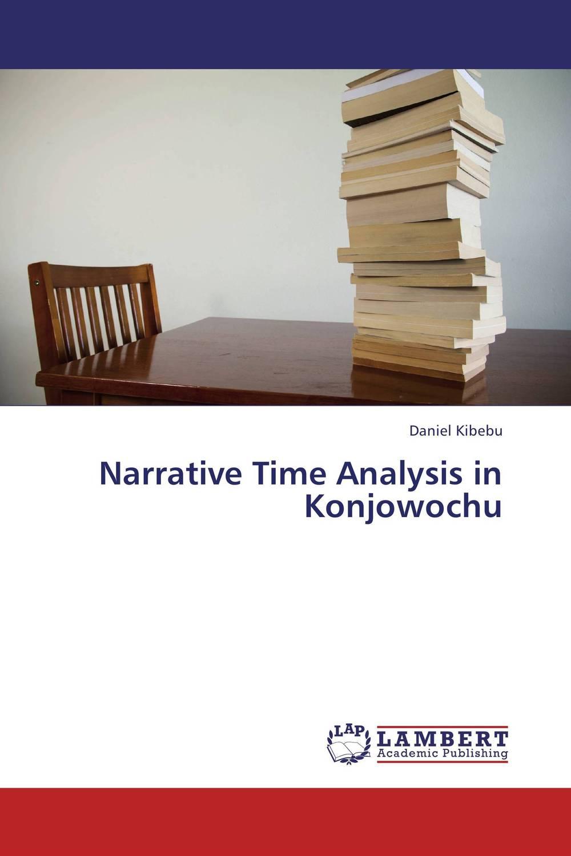 Narrative Time Analysis in Konjowochu the linguistics of narrative