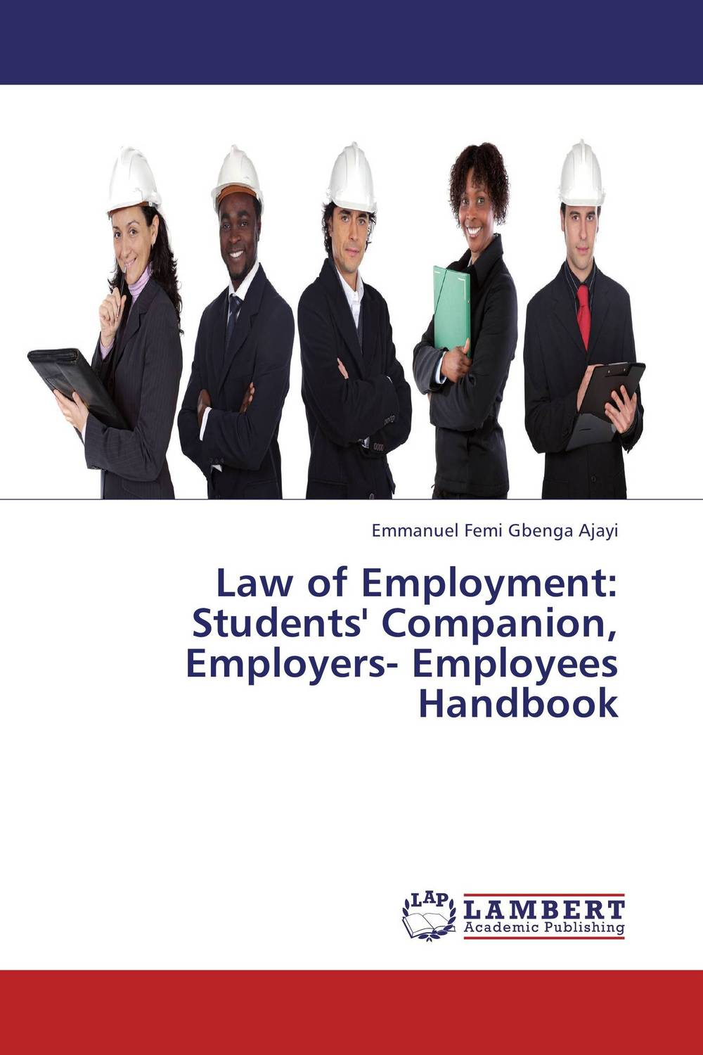 Law of Employment: Students' Companion, Employers- Employees Handbook