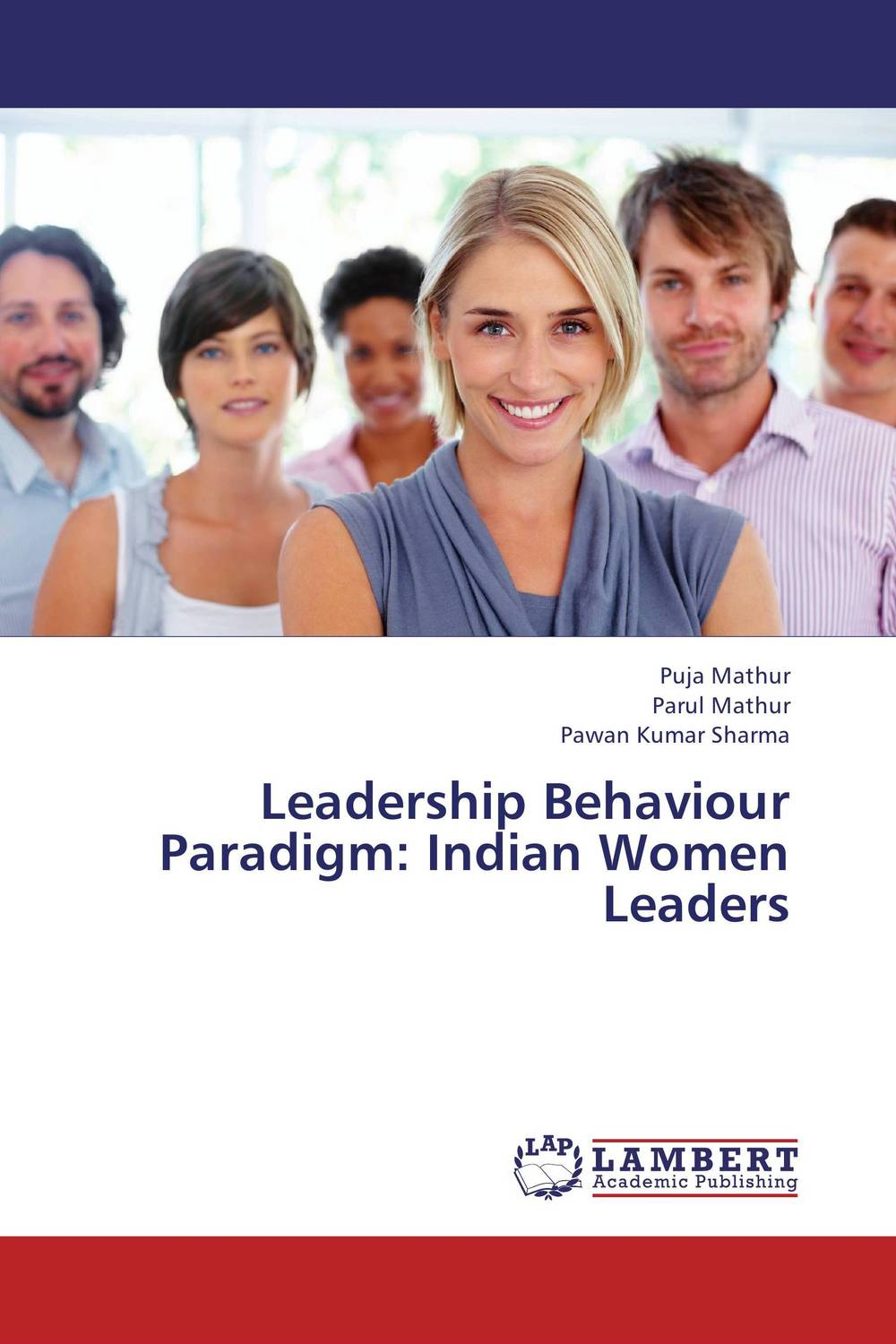 Leadership Behaviour Paradigm: Indian Women Leaders ripudaman singh gurkamal singh and amandeep kaur brea indian consumer behaviour