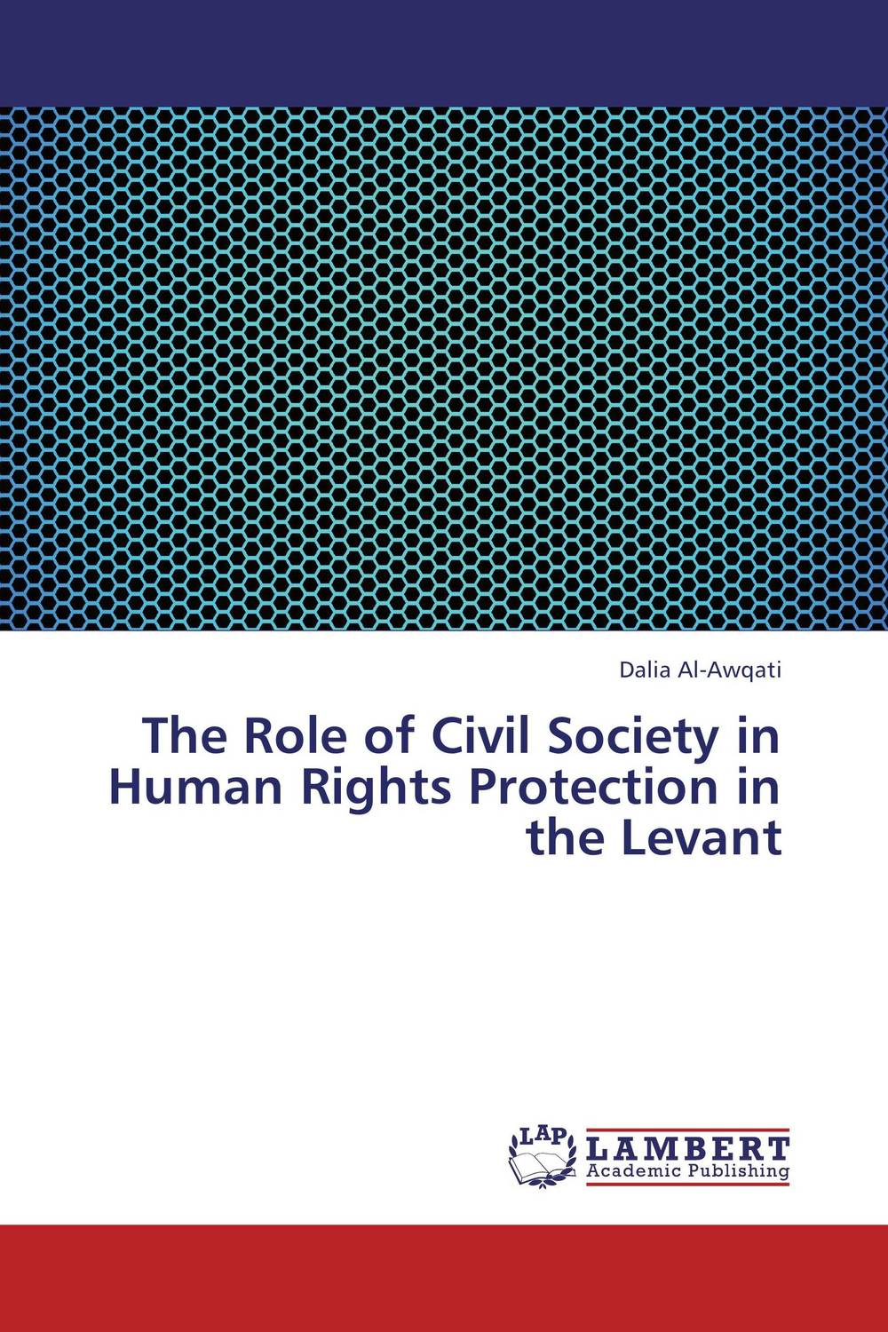 The Role of Civil Society in Human Rights Protection in the Levant rakesh kumar emerging role of civil society in development of botswana