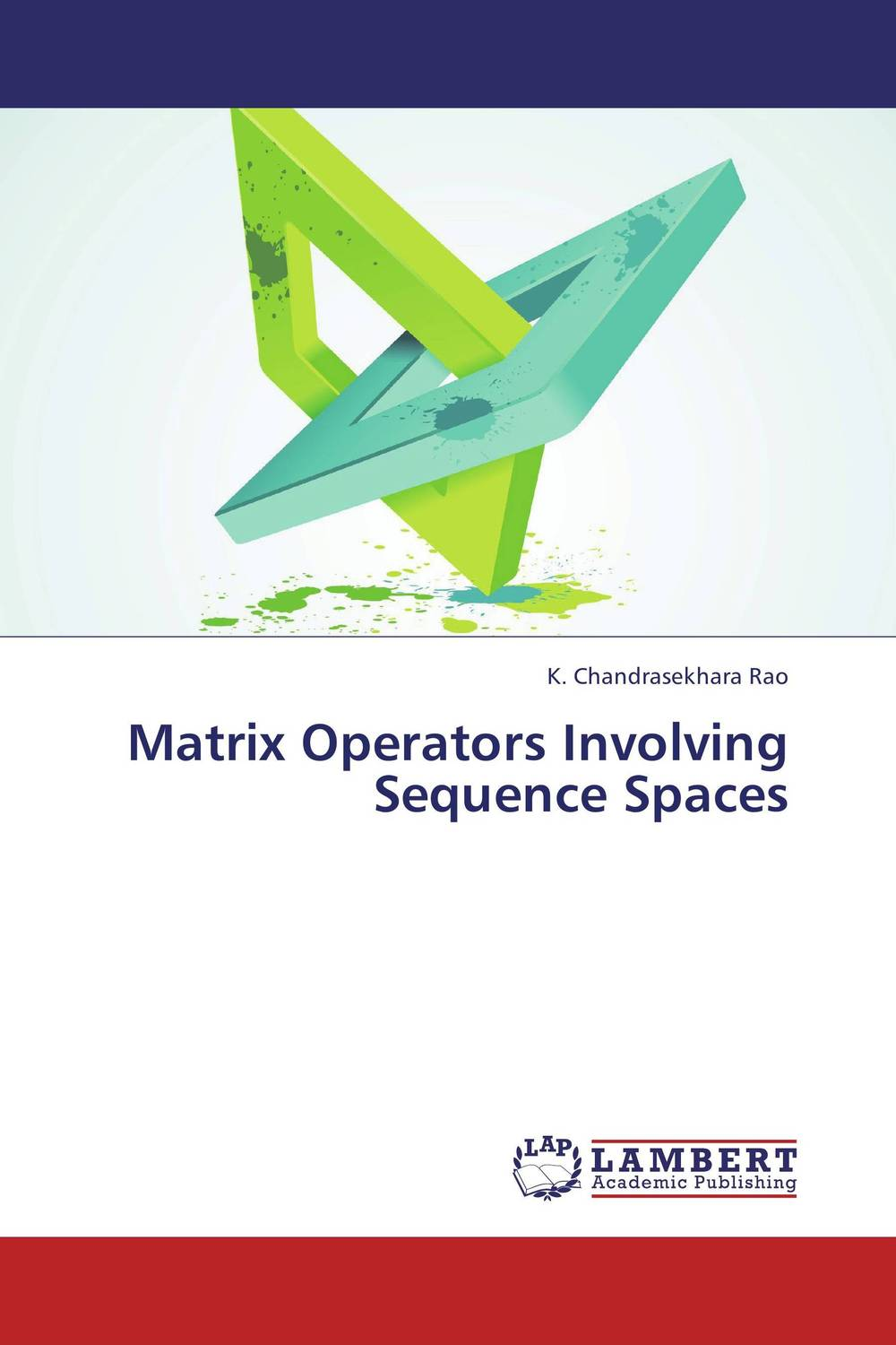 Matrix Operators Involving Sequence Spaces a course in mathematical analysis