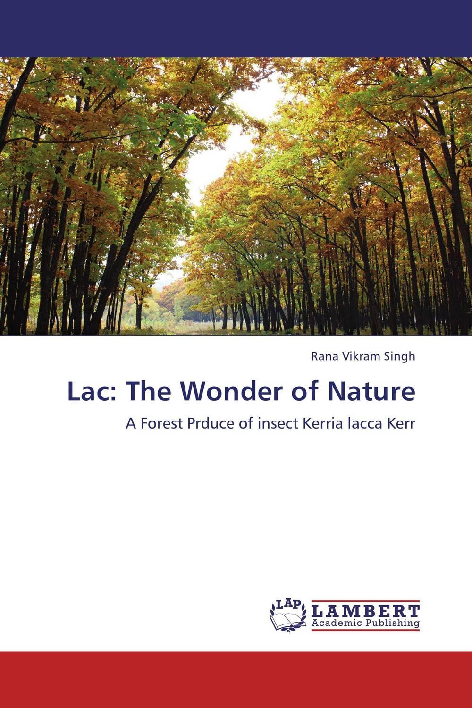 Lac: The Wonder of Nature дж холидей j holiday back of my lac