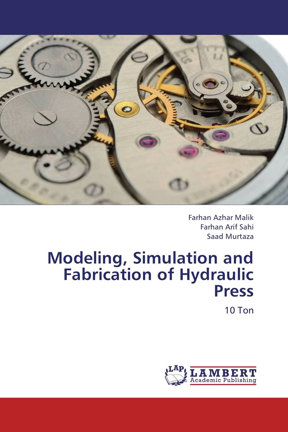 Modeling, Simulation and Fabrication of Hydraulic Press