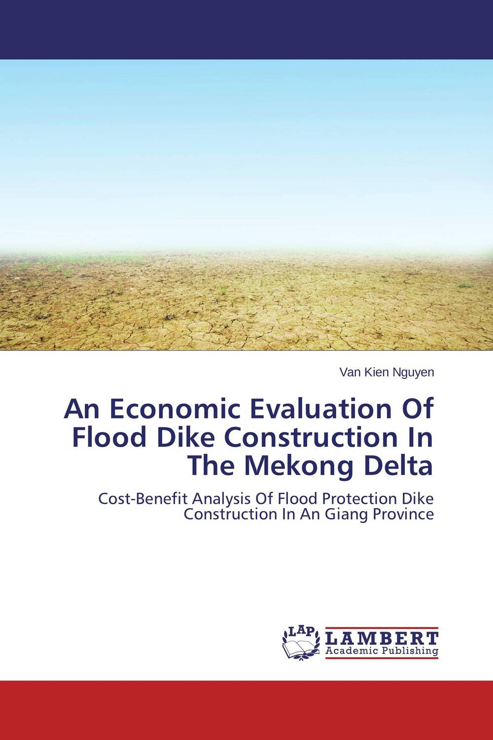 An Economic Evaluation Of Flood Dike Construction In The Mekong Delta the outside of august