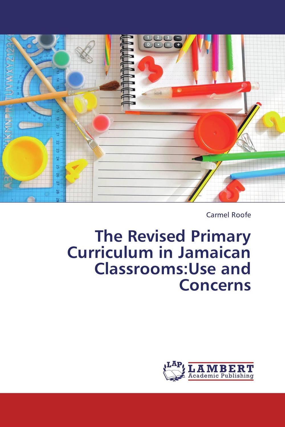 The Revised Primary Curriculum in Jamaican Classrooms:Use and Concerns jamaica jamaica no problem