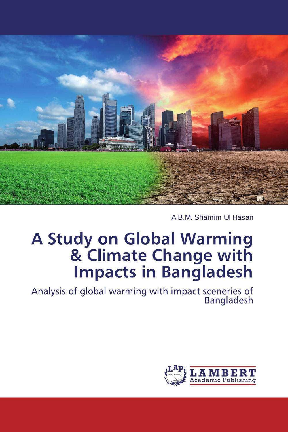 A Study on Global Warming & Climate Change with Impacts in Bangladesh administrative corruption in bangladesh a behavioural study